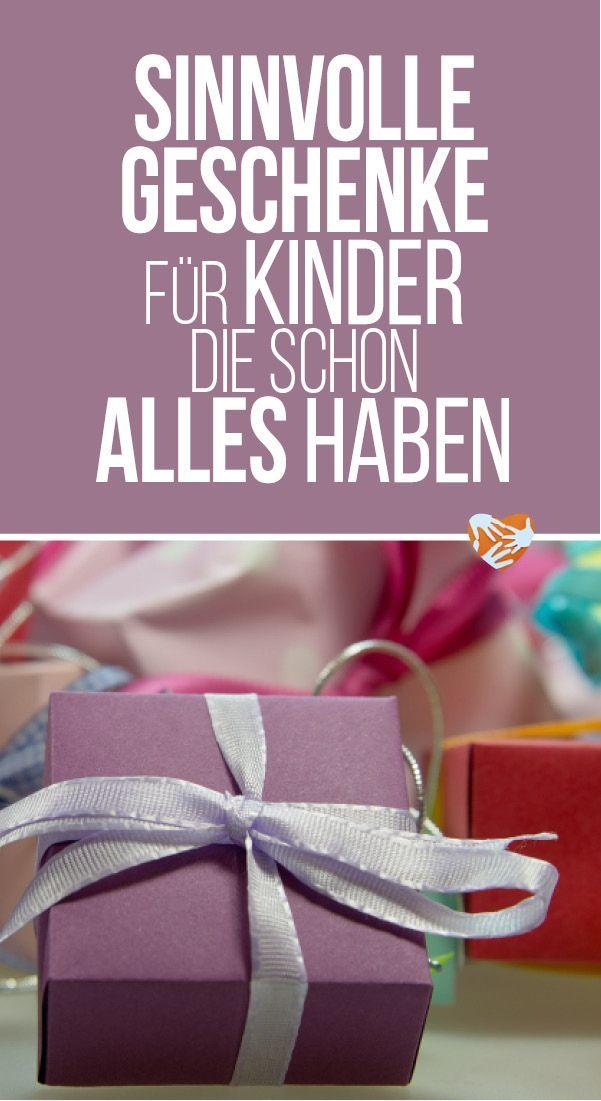 Sinnvolle Geschenke für Kinder, die schon alles haben | Pinterest ...