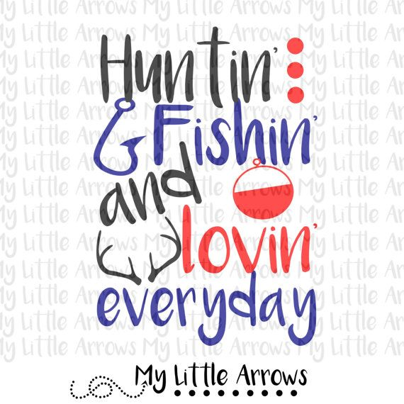 Design hunting fishing and loving everyday svg dxf eps for Hunting fishing loving everyday lyrics