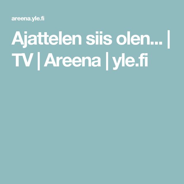 Ajattelen siis olen...   TV   Areena   yle.fi