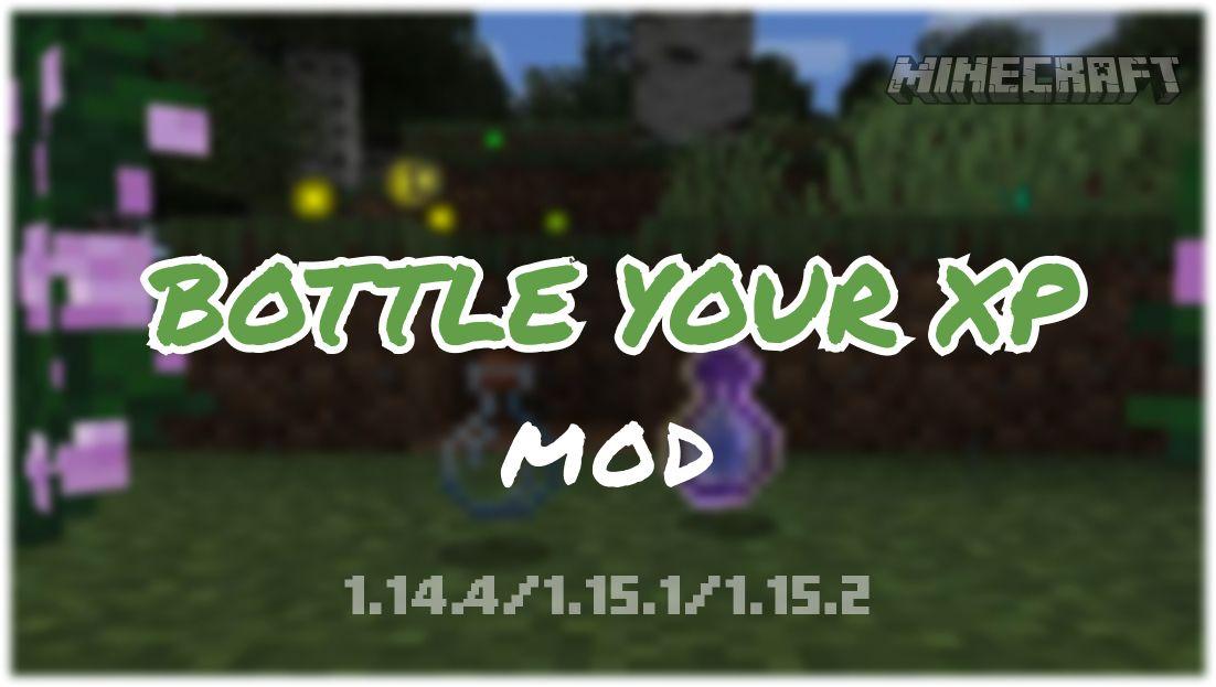 Bottle Your Xp Mod 1 14 4 1 15 1 1 15 2 Free Download Bottle