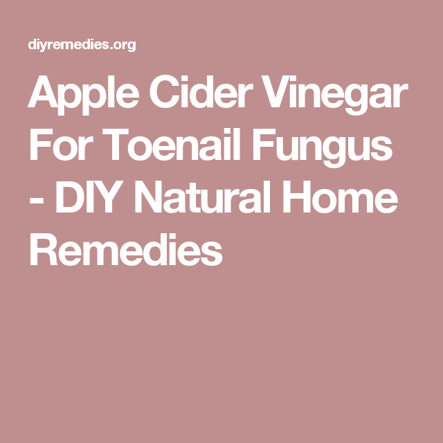 Apple Cider Vinegar For Toenail Fungus - DIY Natural Home Remedies