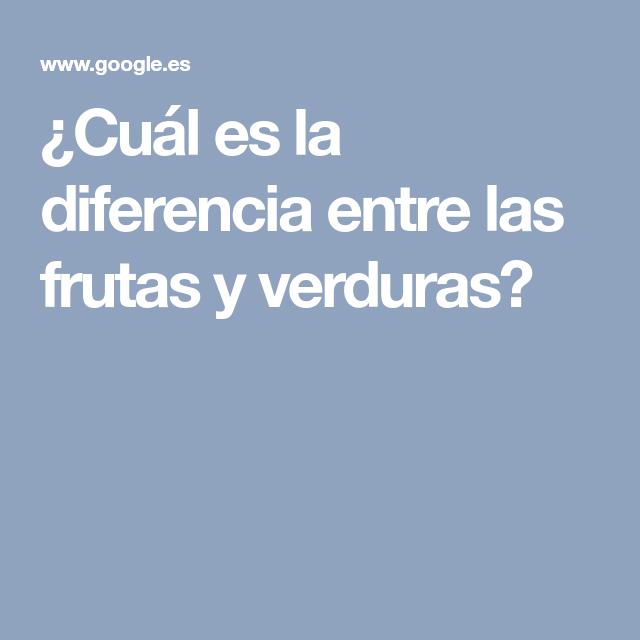 cual es la diferencia entre verduras y frutas