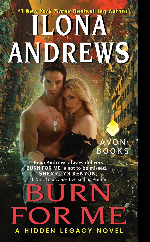Burn for Me: A Hidden Legacy Novel - Kindle edition by Ilona Andrews. Romance Kindle eBooks @ Amazon.com.