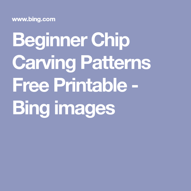 graphic about Printable Chip Carving Patterns called Newbie Chip Carving Models Cost-free Printable - Bing photographs