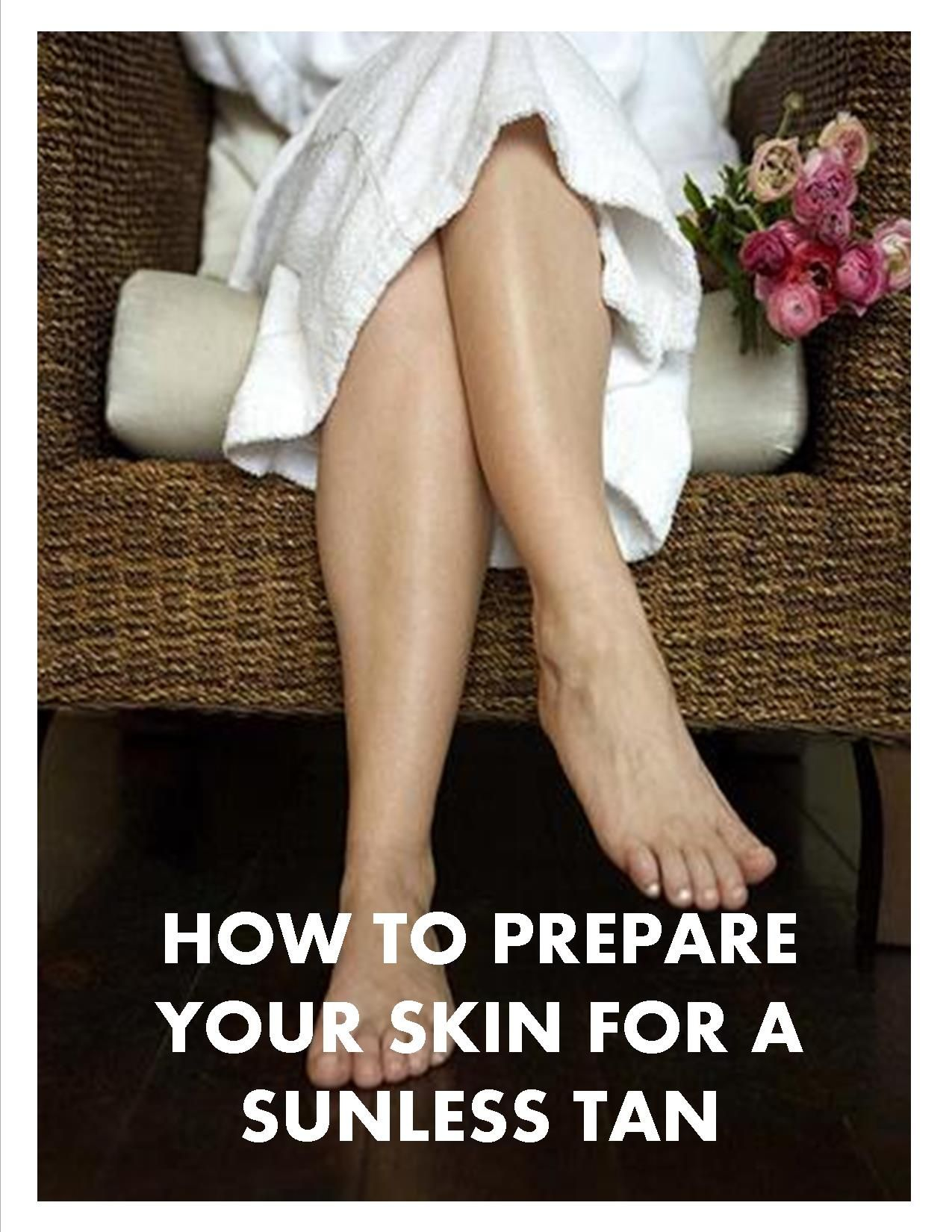 Skin Preparation for a Sunless Tan. Steps to prepare your