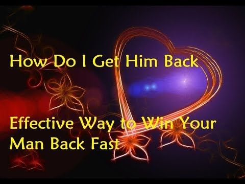 ways to win your man back