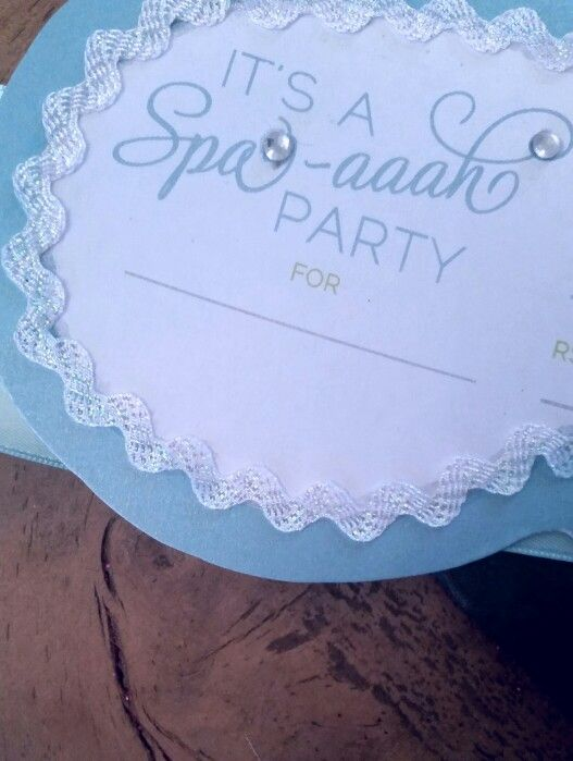 Spa Birthday Invites For My Soon To Be 10 Year Old Daughter