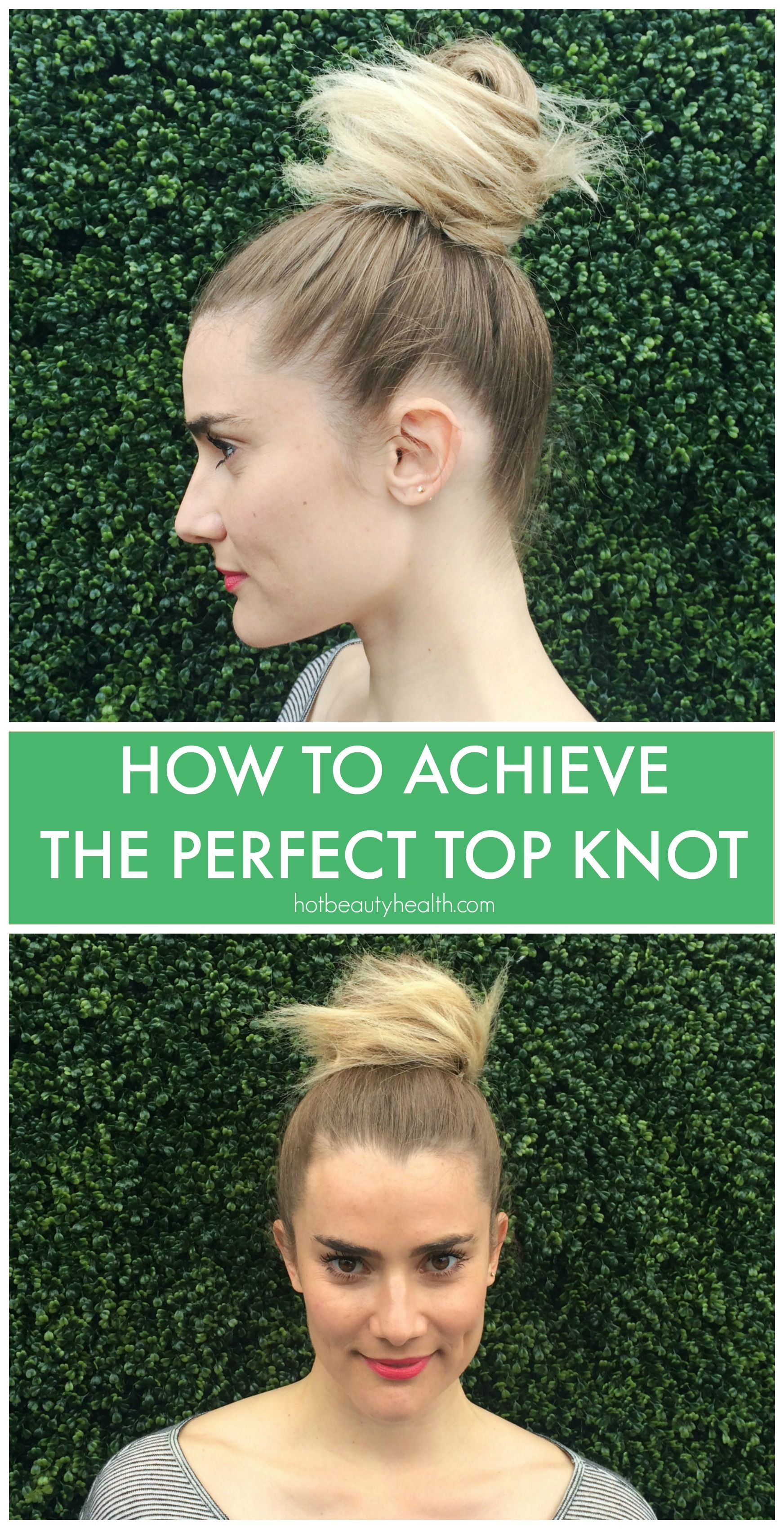 How to Achieve The Perfect Top Knot Bun!