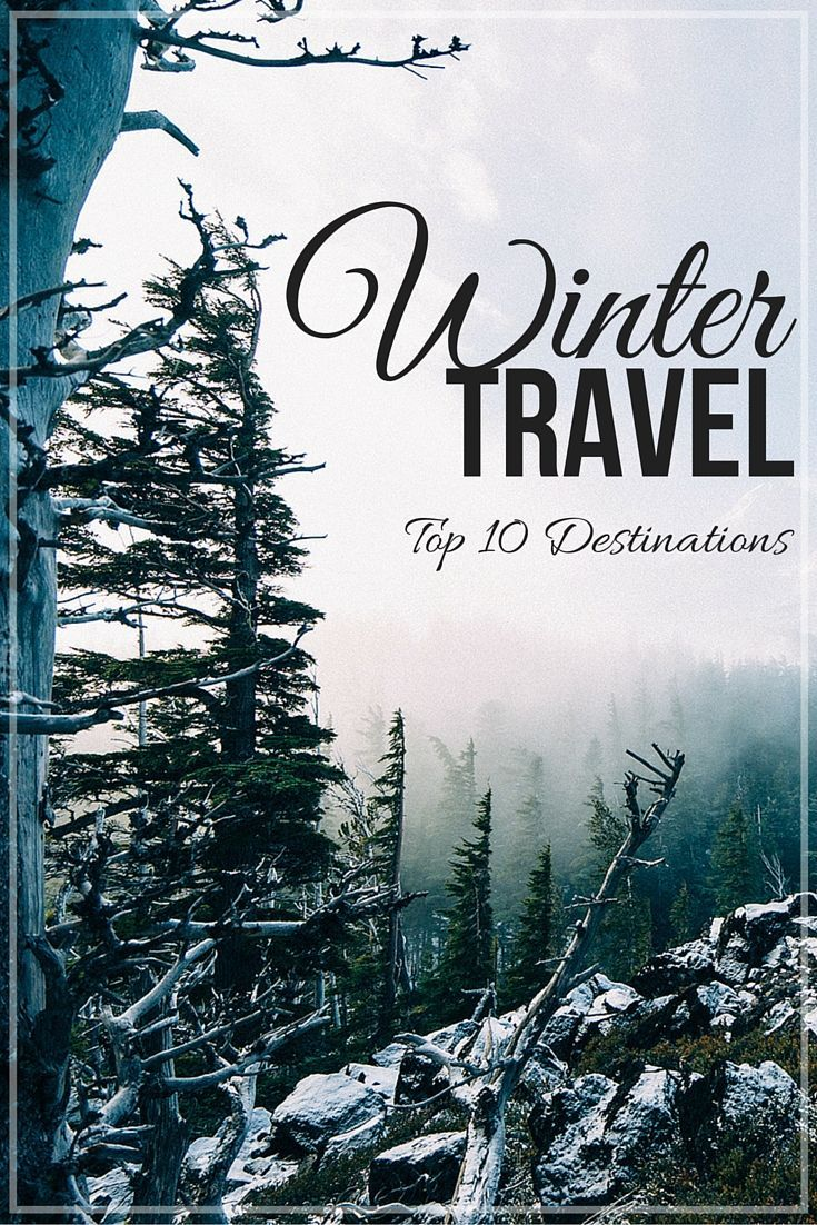 Photo of Top 10 Destinations for Winter Travel