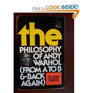 The Philosophy of Andy Warhol : From A to B and Back Again: Andy Warhol: 9780151890507: Amazon.com: Books