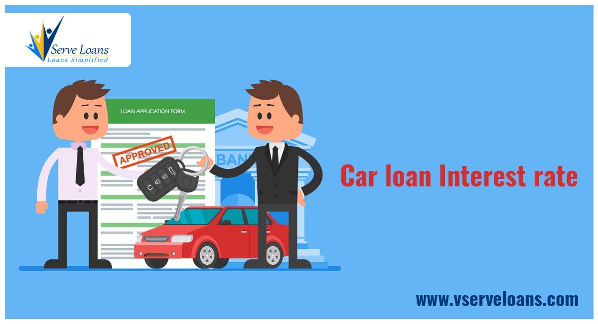 Car Loan Interest Rate Loan Interest Rates Personal Loans Online Car Loans