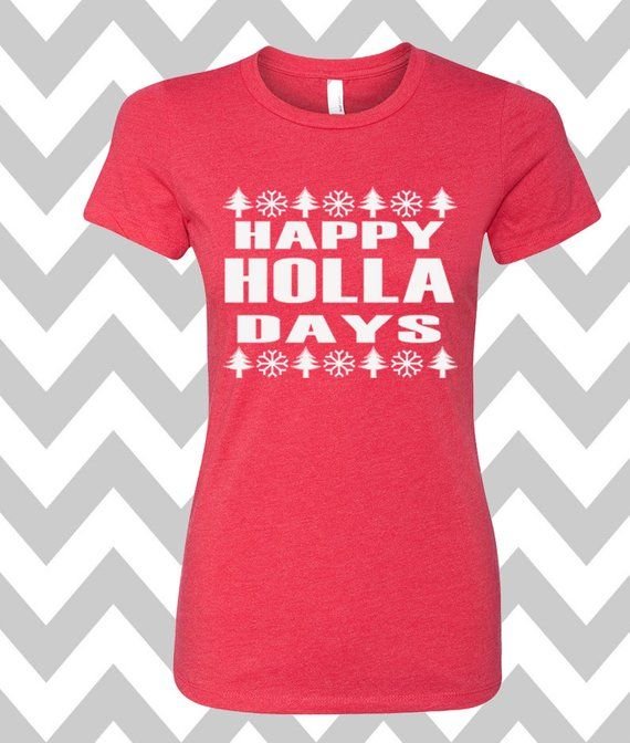 b6f620e2 Happy Holla Days T-Shirt Ladies Christmas Tee Ugly Sweater Party Shirt  Womens Christmas Shirt Funny