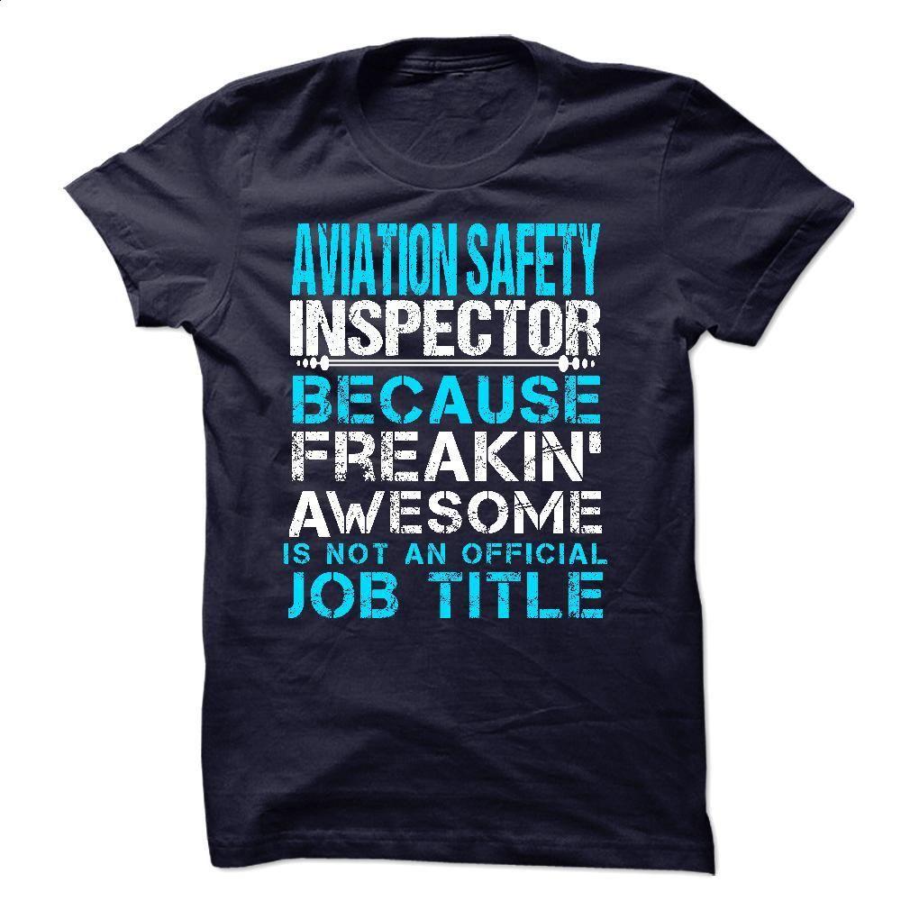 AVIATION SAFETY INSPECTOR T Shirts, Hoodies, Sweatshirts