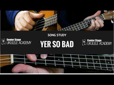 70 Yer So Bad Ukulele Lesson Tom Petty Chords Youtube