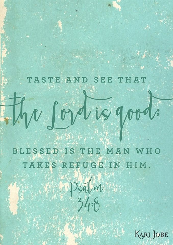 Psalm 34:8 #scripture The #Lord is good
