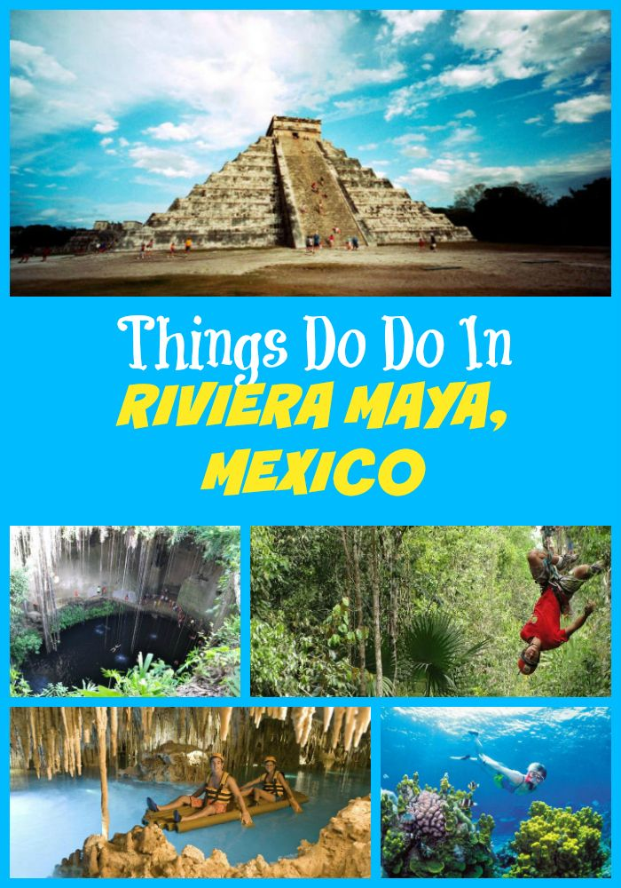 Best Things To Do In Riviera Maya, Mexico In 2019