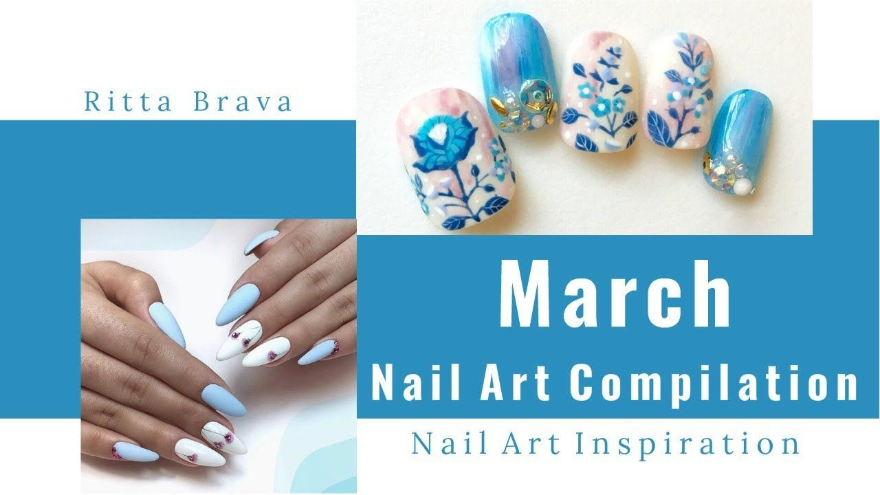 March Nail Art Compilation - 100+ Best Nail Ideas for March 2018 ...