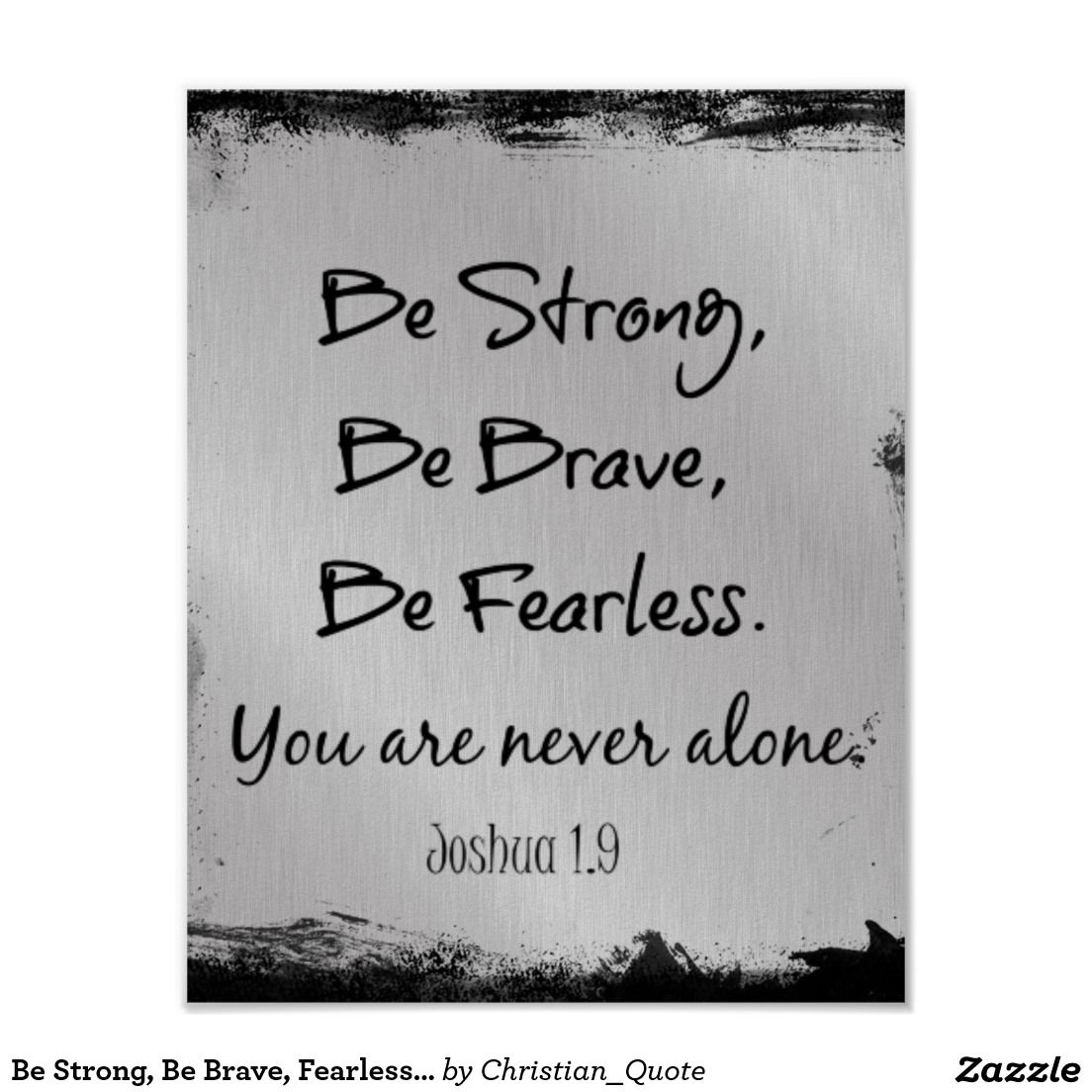 be strong be brave fearless christian quote posters faith