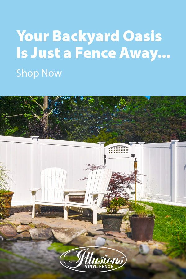 Your Backyard Oasis is Just a Fence Away With Illusions Vinyl Fence #backyardoasis