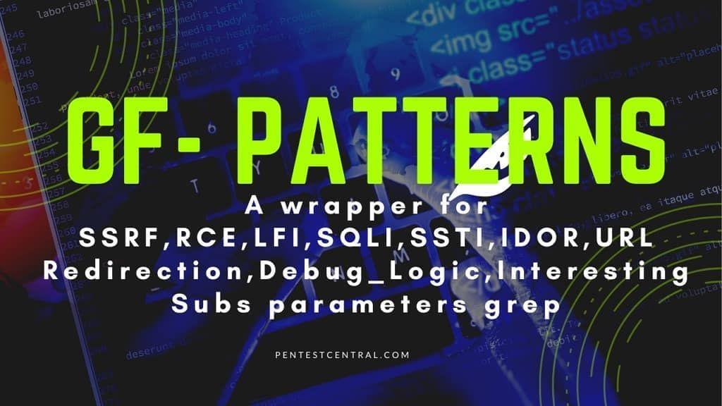 Gfpatterns a wrapper for ssrfrcelfisqlisstiidor