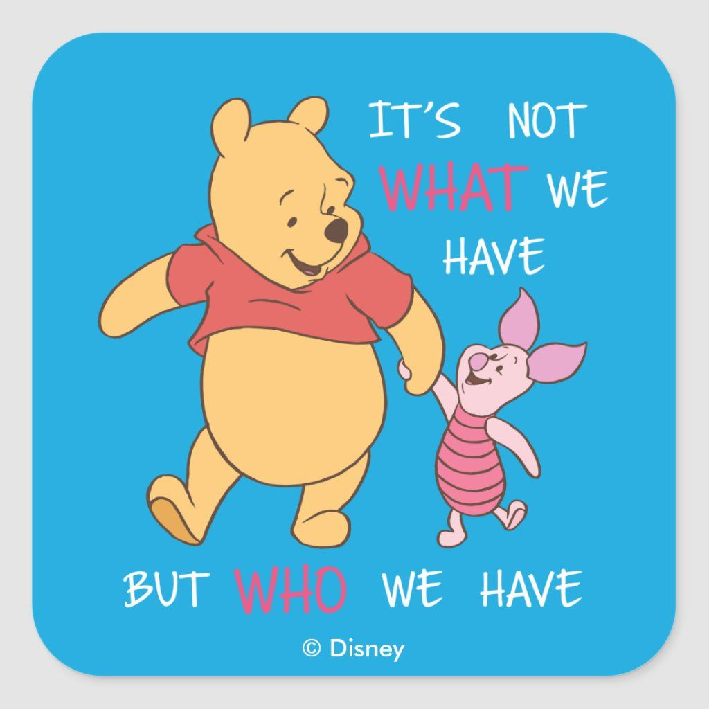 Pooh Piglet It S Not What We Have Quote Square Sticker Zazzle Com Disney Canvas Pooh Winnie The Pooh