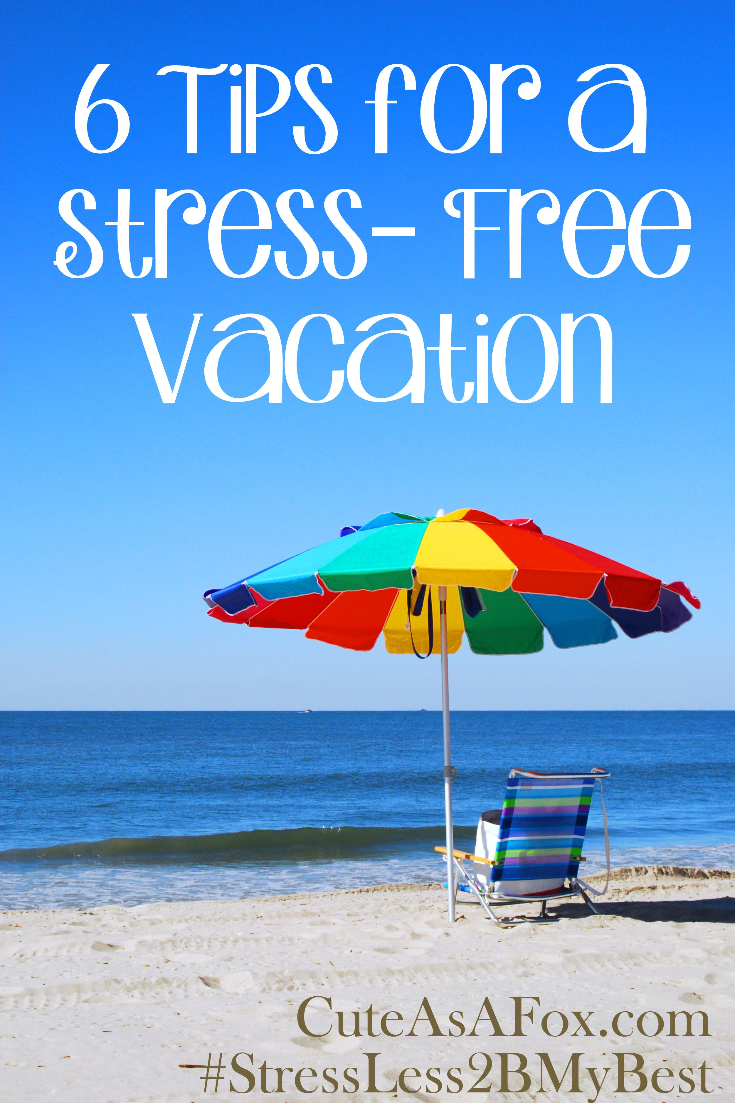 6 tips for a stress free vacation pinterest free vacations