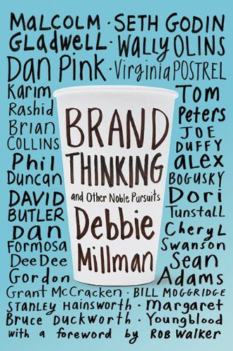 Brand Thinking And Other Noble Pursuits Debbie Millman Debbie
