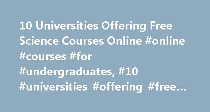 10 Universities Offering Free Science Courses Online #online ...