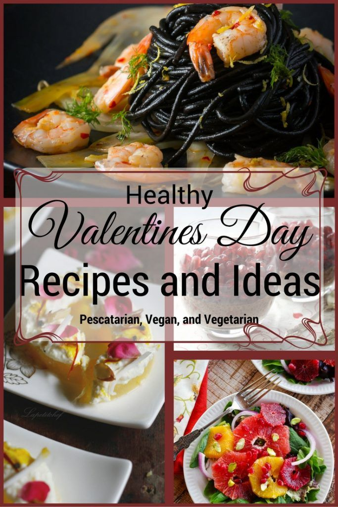 A Healthy Valentine S Day Is Good For Your Heart Food Recipes