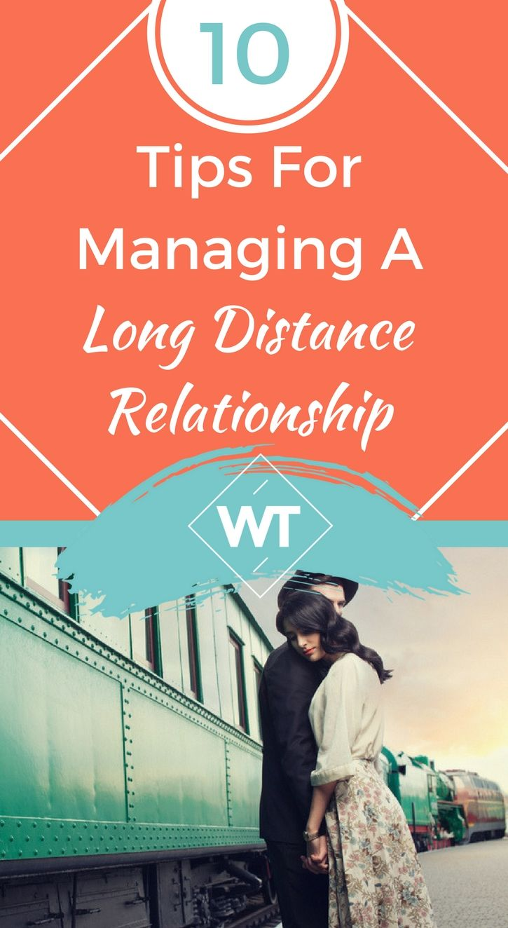 10 Tips For Managing A Long Distance Relationship | Long