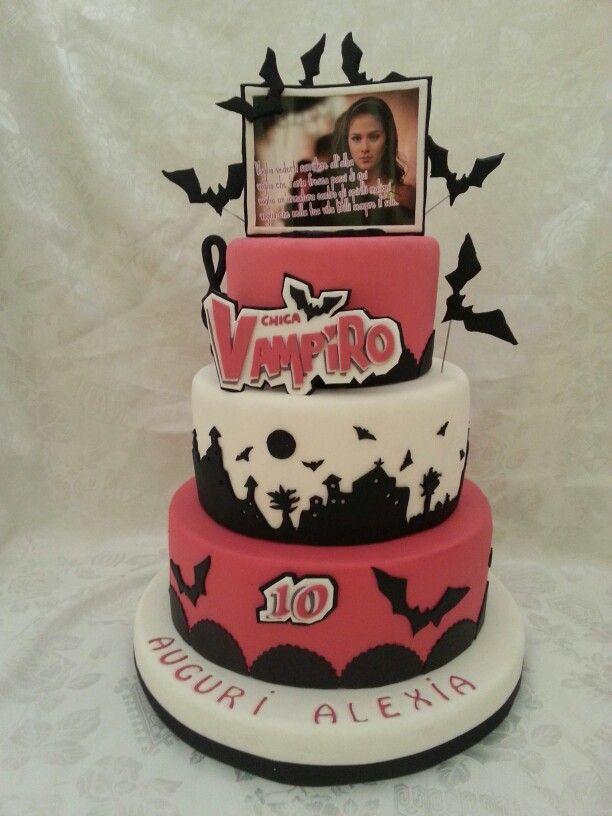 Chica Vampiro Anniv Chica Vampiro Pinterest Cake
