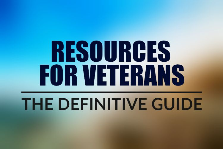 Resources For Veterans: The Definitive Guide