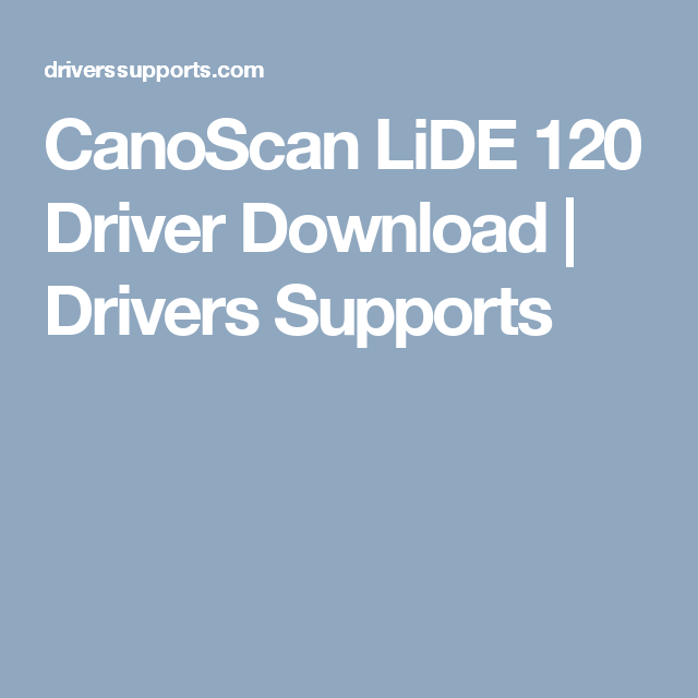 Canon canoscan lide 120 driver | Canon CanoScan LiDE 120 Scanner