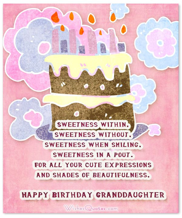 Sweet Birthday Wishes For Granddaughter Happy Birthday Happy Birthday Wishes For A Granddaughter