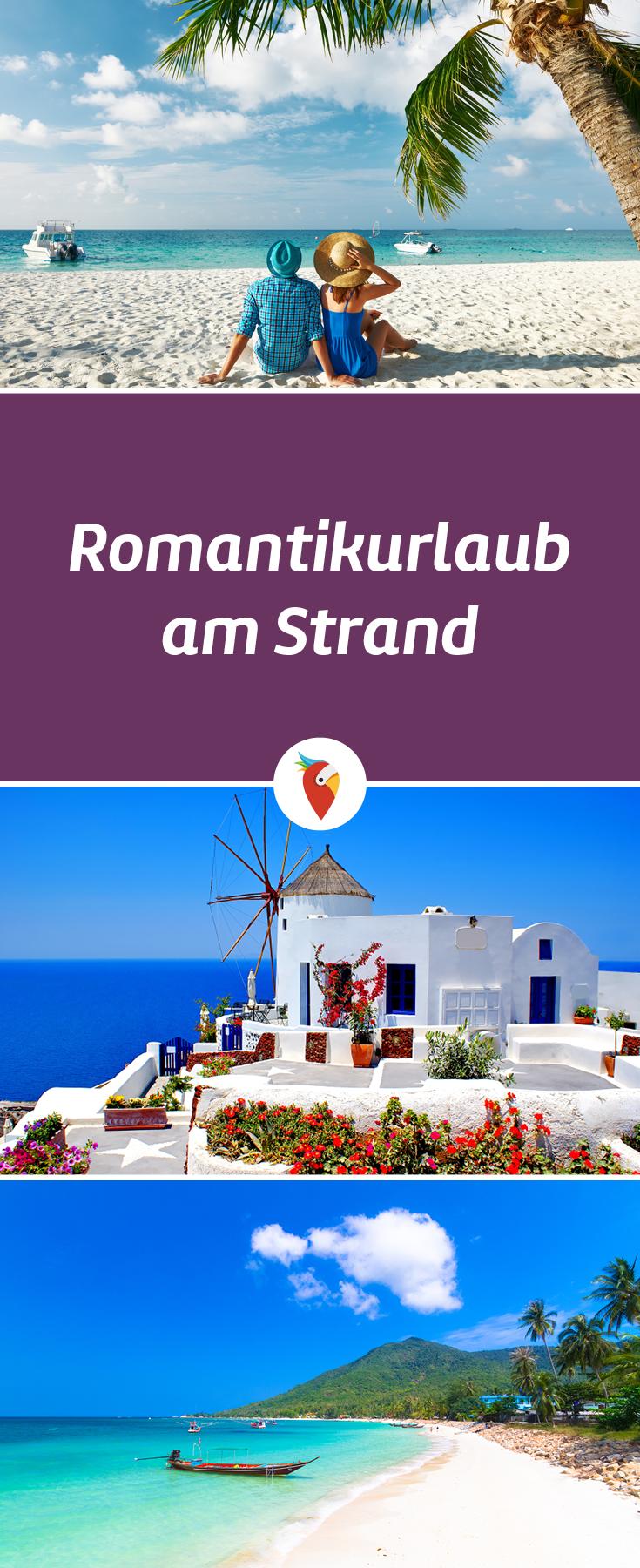 romantikurlaub - liebe pur! ideen und reisen für das ganze