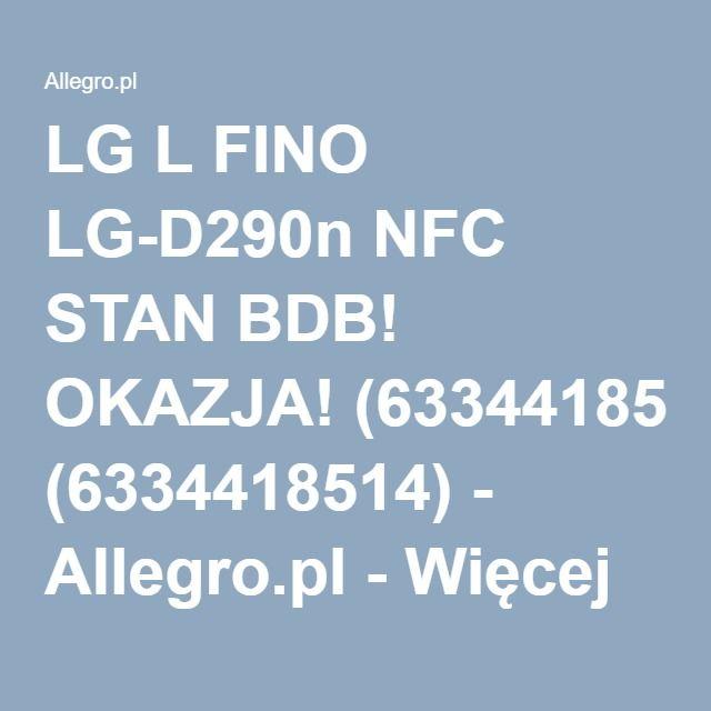 Lg L Fino Lg D290n Nfc Stan Bdb Okazja 6334418514 Oficjalne Archiwum Allegro Nfc Stans