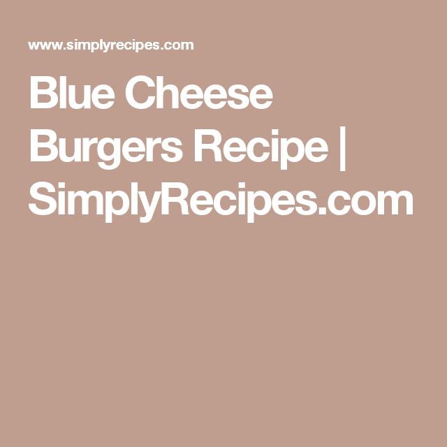 Blue Cheese Burgers Recipe   SimplyRecipes.com