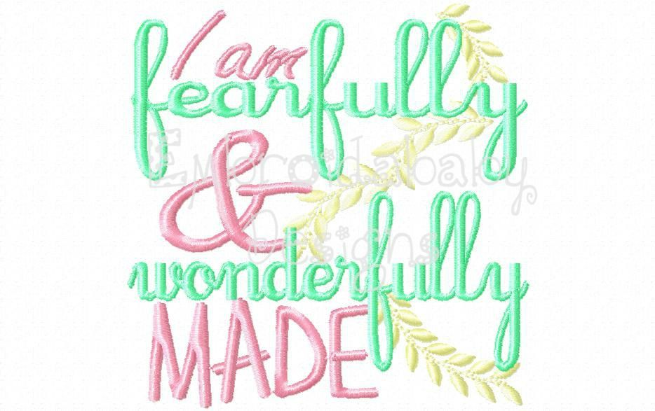 I Am Fearfully And Wonderfully Made 4x4 Hoopmama Designs Hoop