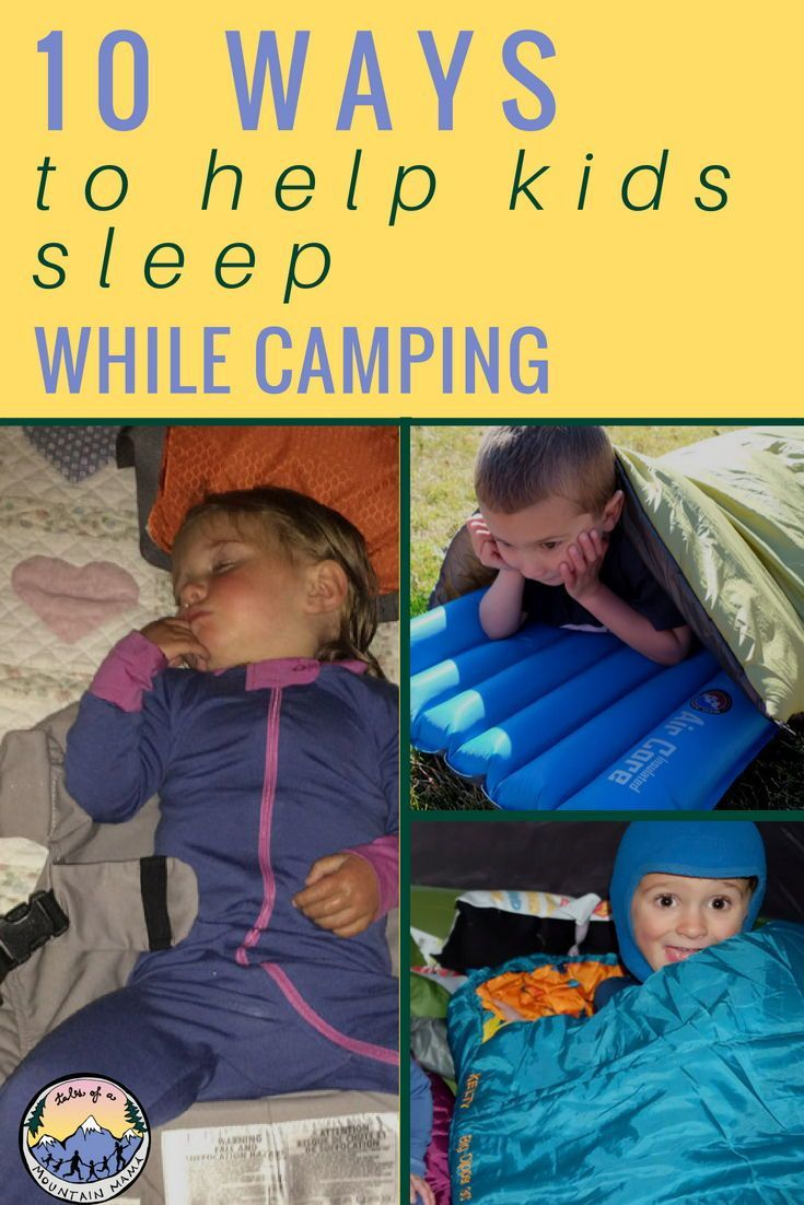 10 Ways to Help Kids Sleep While Camping - Tales of a Mountain Mama