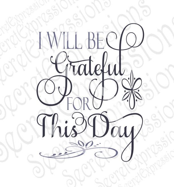 Grateful For This Day Svg, Grateful Svg, Religious Svg, Svg File, Digital Cutting File, DXF, JPEG, SVG Cricut, svg Silhouette, Print File by SecretExpressionsSVG on Etsy