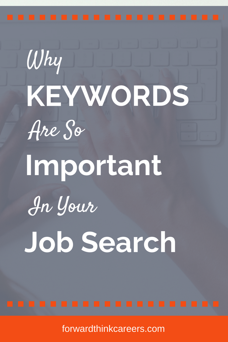 Why Keywords Are So Important In Your Job Search Resume Key Words Job Search Job Search Motivation