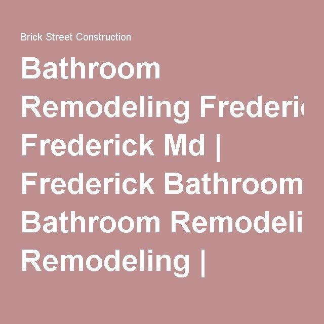 Bathroom Remodeling Frederick Md Frederick Bathroom Remodeling - Bathroom remodeling frederick md