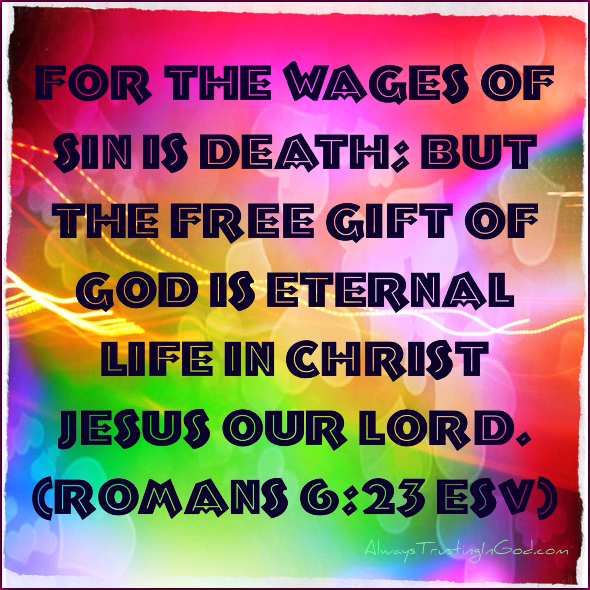 Romans 623 for the wages of sin is death but the free gift of romans 623 for the wages of sin is death but the free negle Images