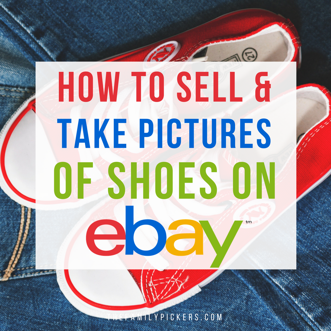 A Lot Of People Buy Shoes On Ebay That S Why It S Important To Learn About Selling Shoes On Ebay And How To Tak Pictures Of Shoes Ebay Selling Tips Sell Shoes