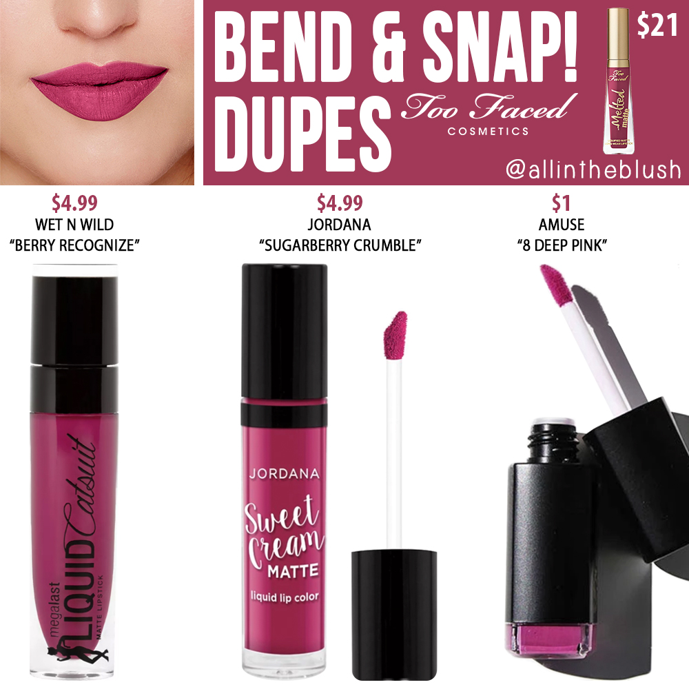 Too Faced Bend & Snap Liquid Lipstick Dupes All In The