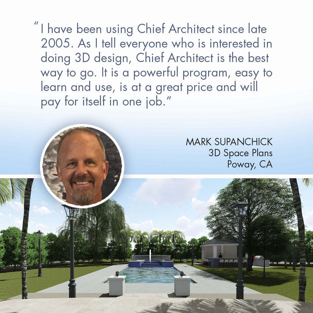 We D Like To Sincerely Thank Mark For His Loyalty And Enthusiasm For Chief Architect Software Over The Chief Architect Architect Software Home Design Programs
