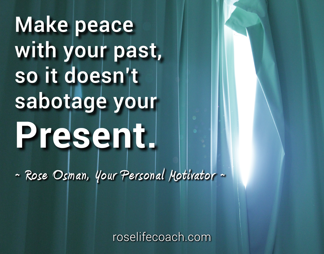 Make Peace With Your Past So It Doesnt Sabotage Your Present