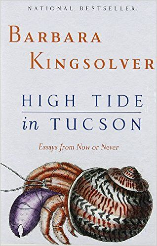 High Tide In Tucson Essays From Now Or Never Barbara Kingsolver  High Tide In Tucson Essays From Now Or Never Barbara Kingsolver   Amazoncom Books Importance Of Good Health Essay also Essay Papers Online  What Is The Thesis Of An Essay