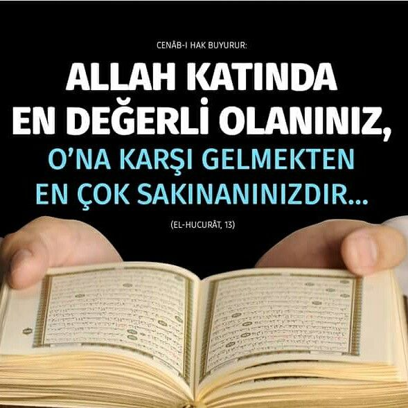 Allah C C Katinda En Cok Degerli Olaniniz O Na Karsi Gelmekten En Cok Sakinaninizdir Hucurat Suresi 18 Allah Deger Karsi S Allah Ozlu Sozler Dualar