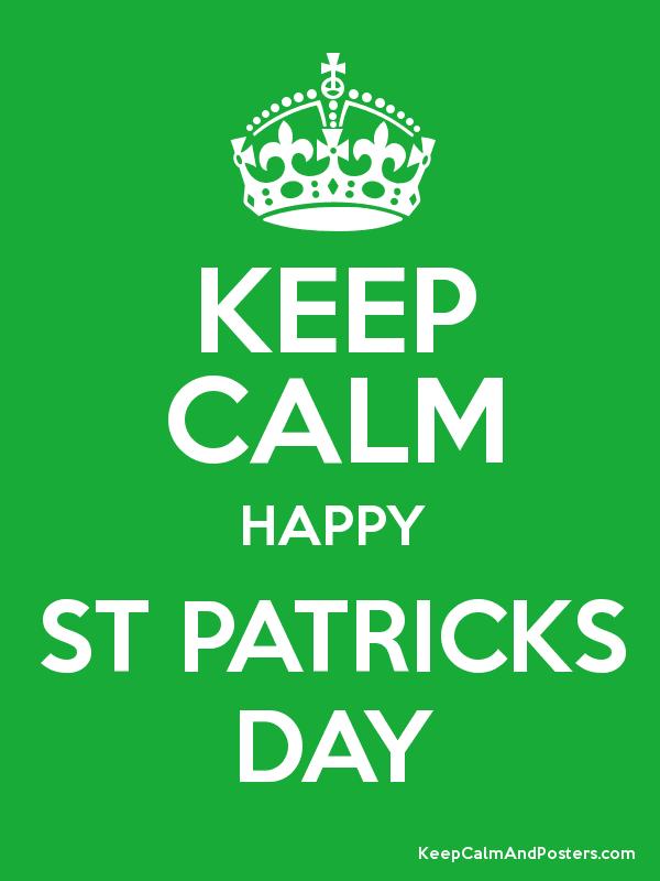 29d8cff28296e5f25e8665b6288dfa8c keep calm happy st patricks day keep calm (or don't keep calm
